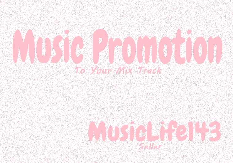 Music Promotion Package To Your Mix Track