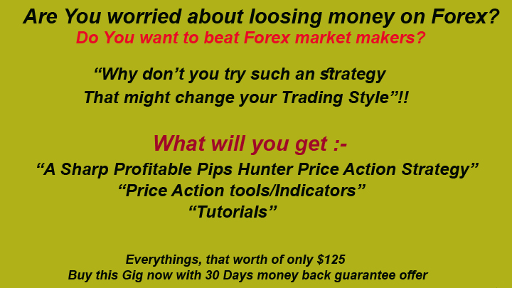 I Will Give You Best Pips Hunter Forex Trading System