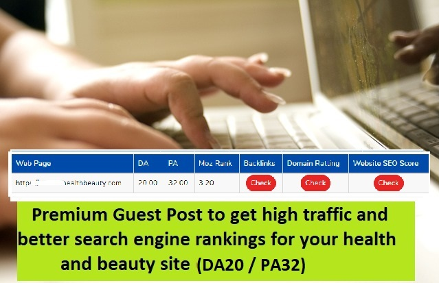 Premium Guest Post - Submit Your Article To High Quality Health and Beauty Blog DA 20+/PA 31