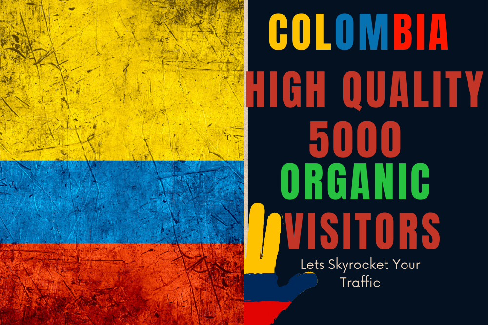 Colombia High Quality Organic Unique Website visitors