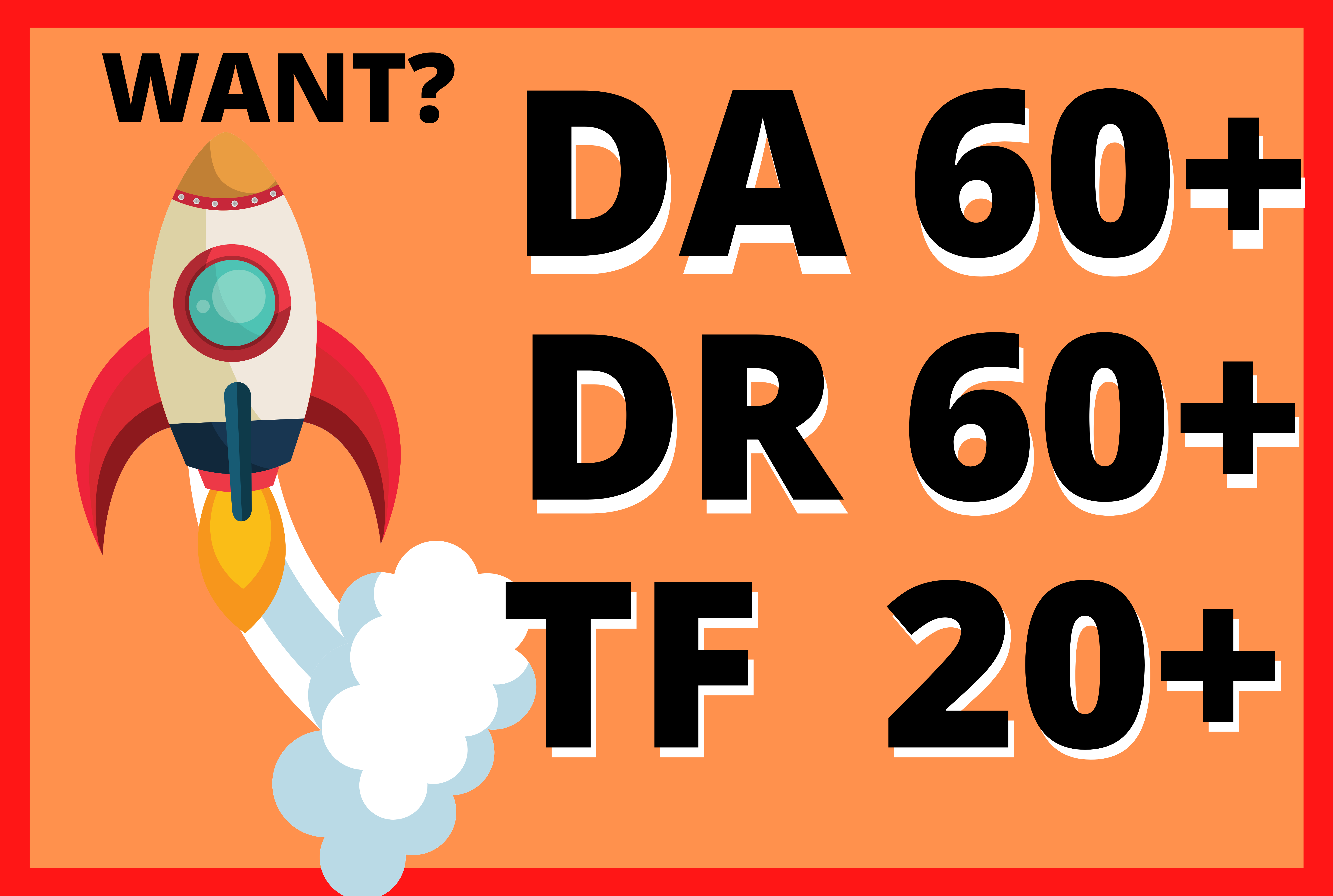 Skyrocket Domain Authority 60 Domain Rating 60 Trust flow 20
