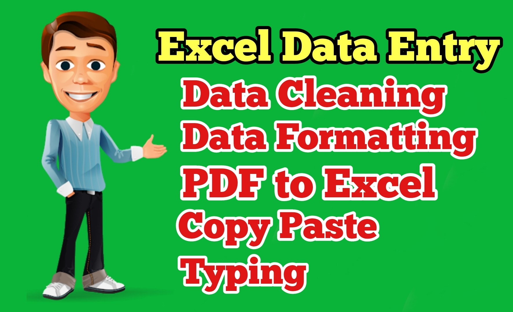 I will be your excel hero and do excel data entry, data merge, cleanup and formatting