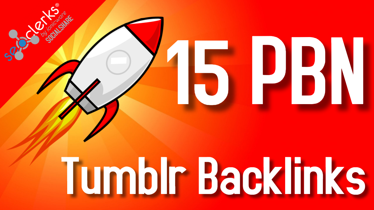 Skyrocket Your Site With 15 PBN DA 98 PA 30+ Tumblr Backlinks Improve SEO and Boost Google Ranking