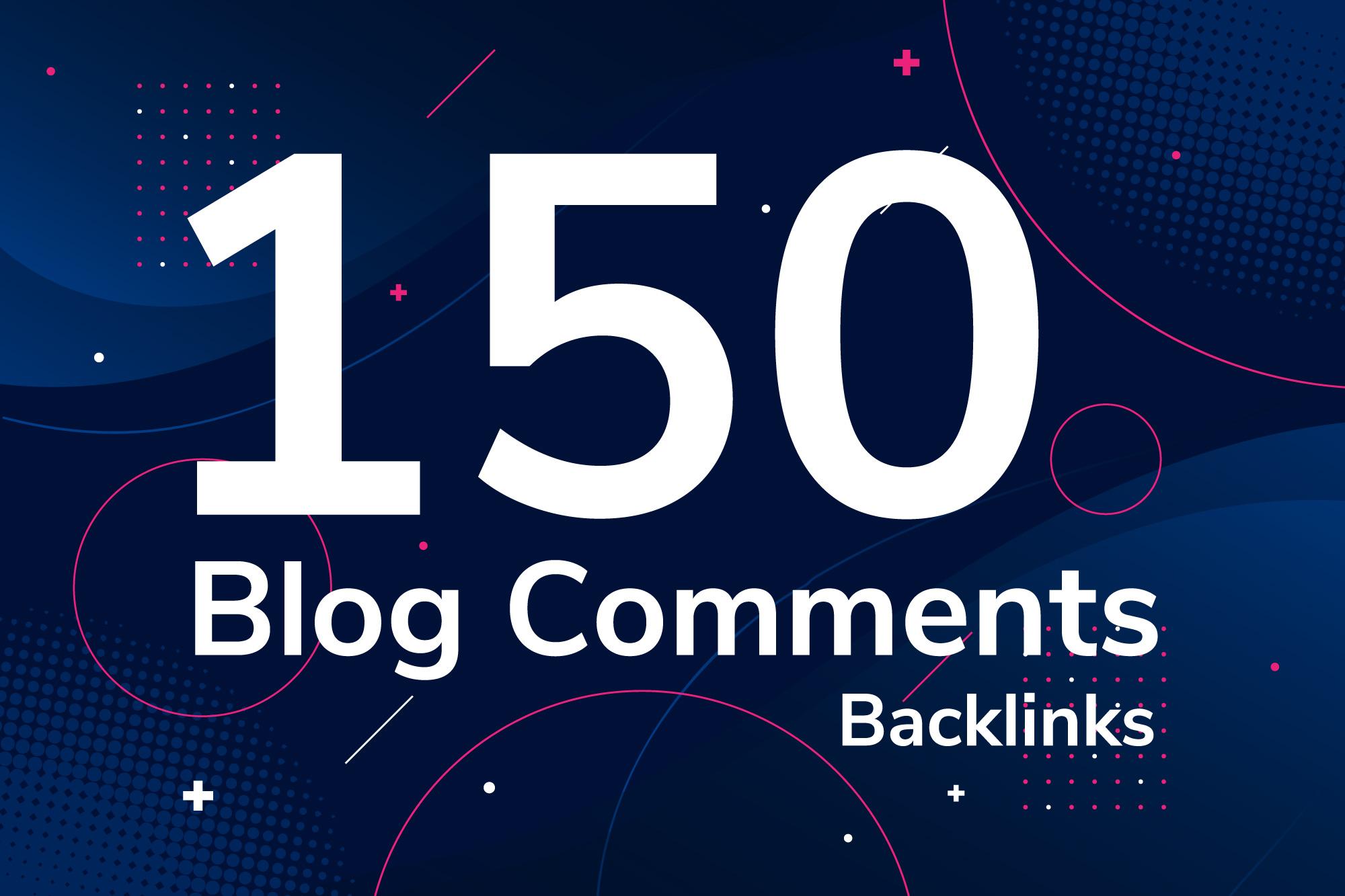 Do 150 dofollow blog comment backlinks