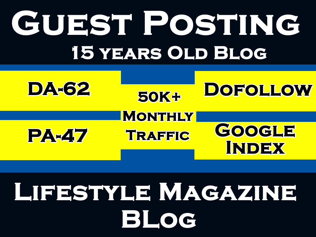 Write and Publish Guest Post On DA 62-Traffic 50k Lifestyle Magazine Site
