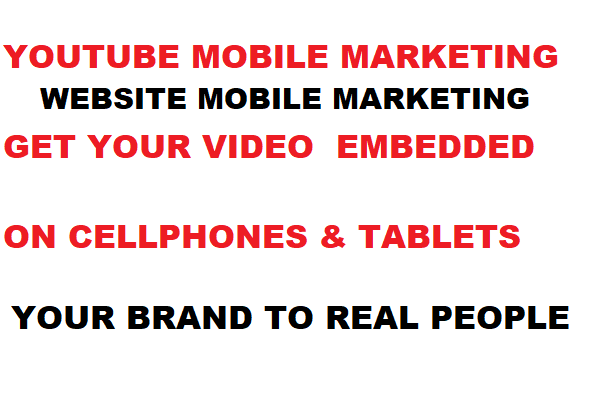 YouTube or Website Mobile Promotion on Cellphones and Tablets
