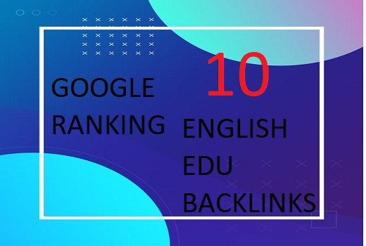 Create 10 English EDU GOV Backlinks for Google Ranking