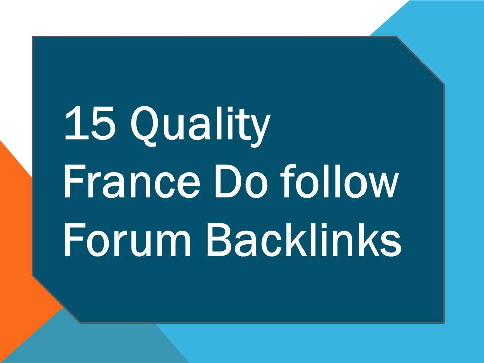 get you 15 Quality France to usa Dofollow Forum Backlinks