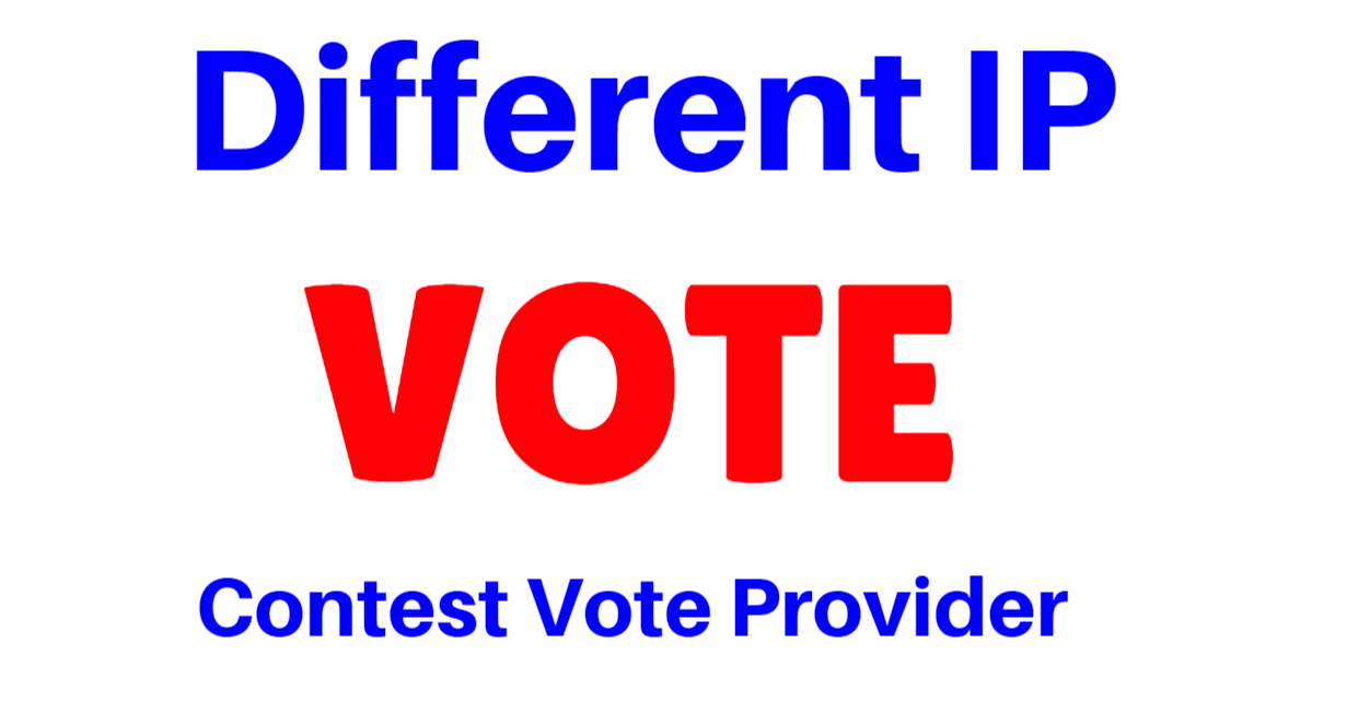provide 150 Different IP Votes On Your Online Voting Contest Entry