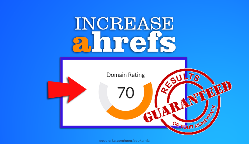 Guaranteed - Increase Your Domain Rating Ahrefs DR to 70+