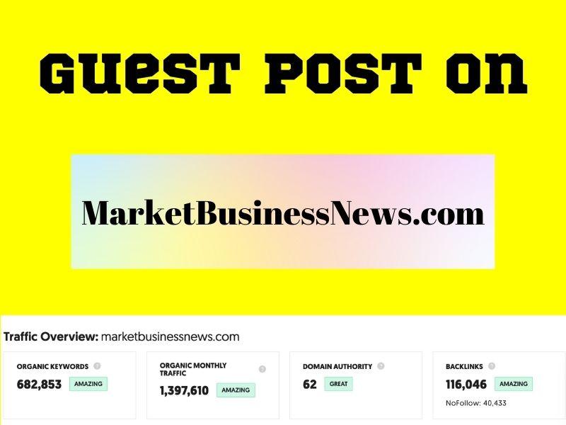 Business Guest Post on Marketbusinessnews. com DR 73 Traffic 1.4 Million