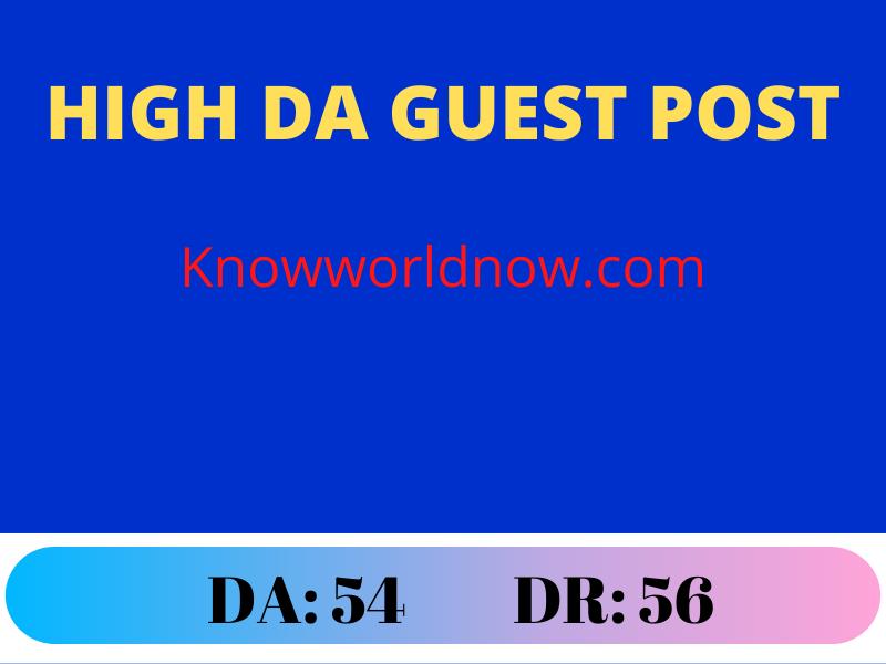 Guest Post on Knowworldnow. com- Dofollow Backlink DR 56 DA 54