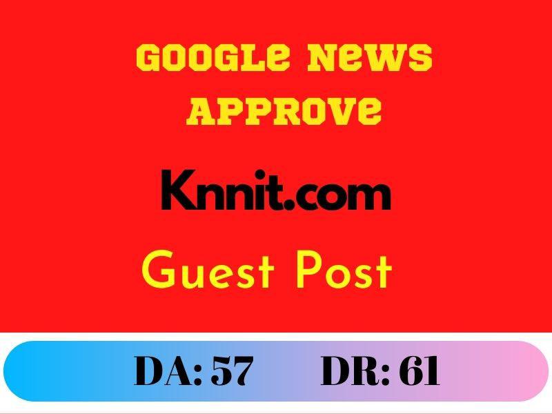 Guest Post on Knnit. com Google News Approve DR 61 DA 57