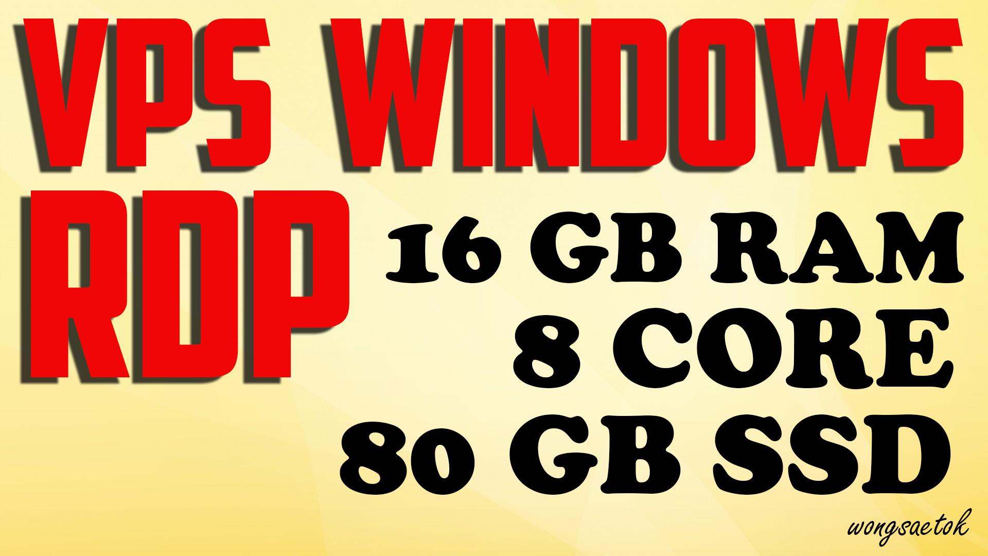 BIG SIZE Rdp Windows Vps CPU 8 CORE RAM 16GB SSD 80 GB RENEWAL