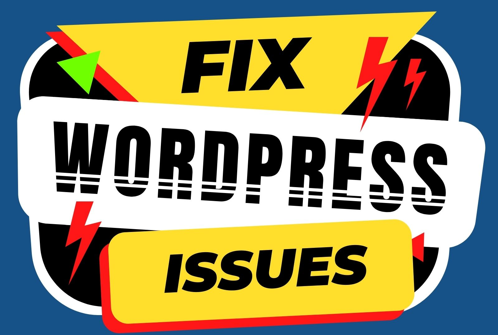 I will fix wordpress issues,  errors and bugs instantly