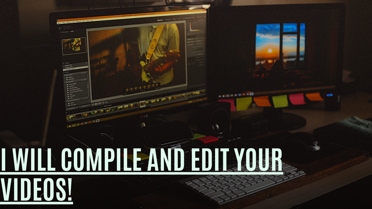 I Will Compile and Edit Your Video