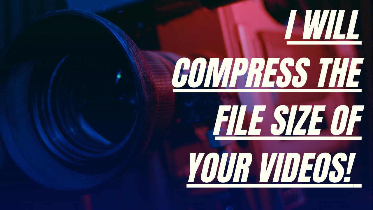 Compress The File Size of Your Video