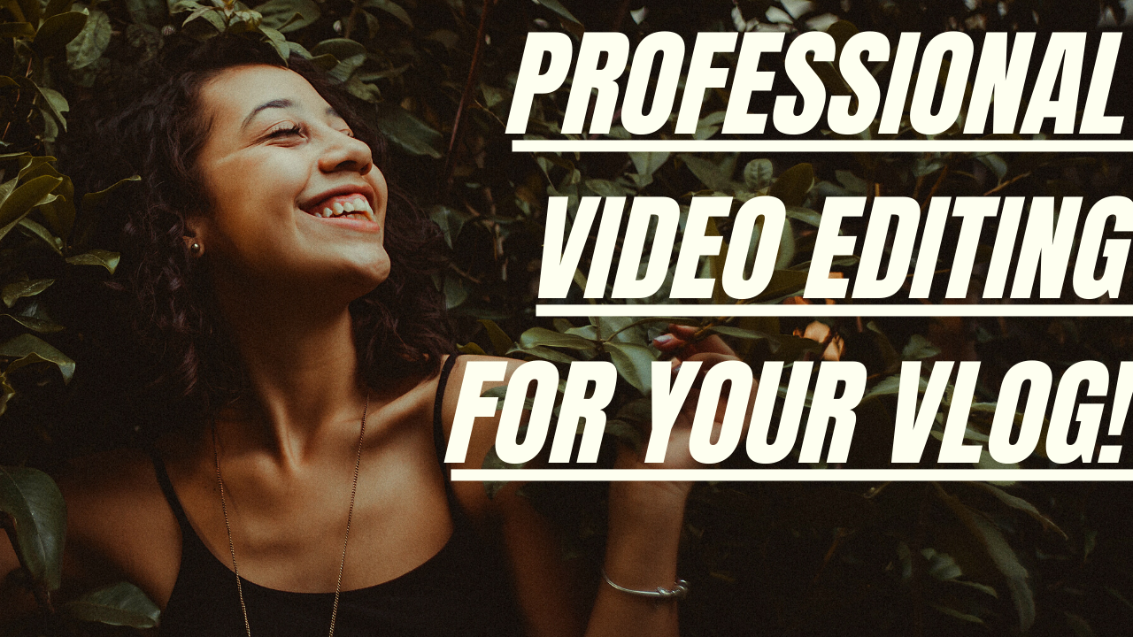 Make a Professional Video Editing for Your Vlog