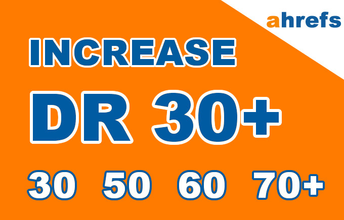 I will increase ahrefs domain rating DR to 30 plus
