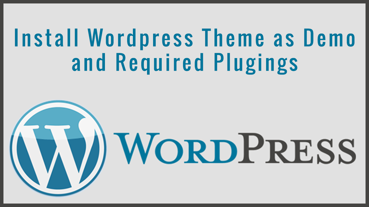I will install and Setup Wordpres Theme Exactly as Demo