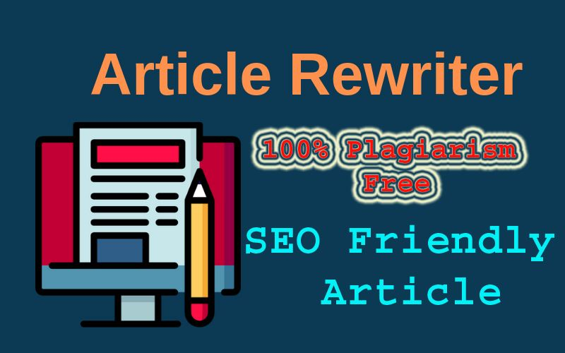 I Can Provide 500+ Words Rewriter Article SEO Friendly & 100% Plagiarism