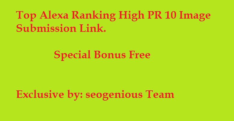 Top Alexa Ranking High PR 10 Image Submission Links