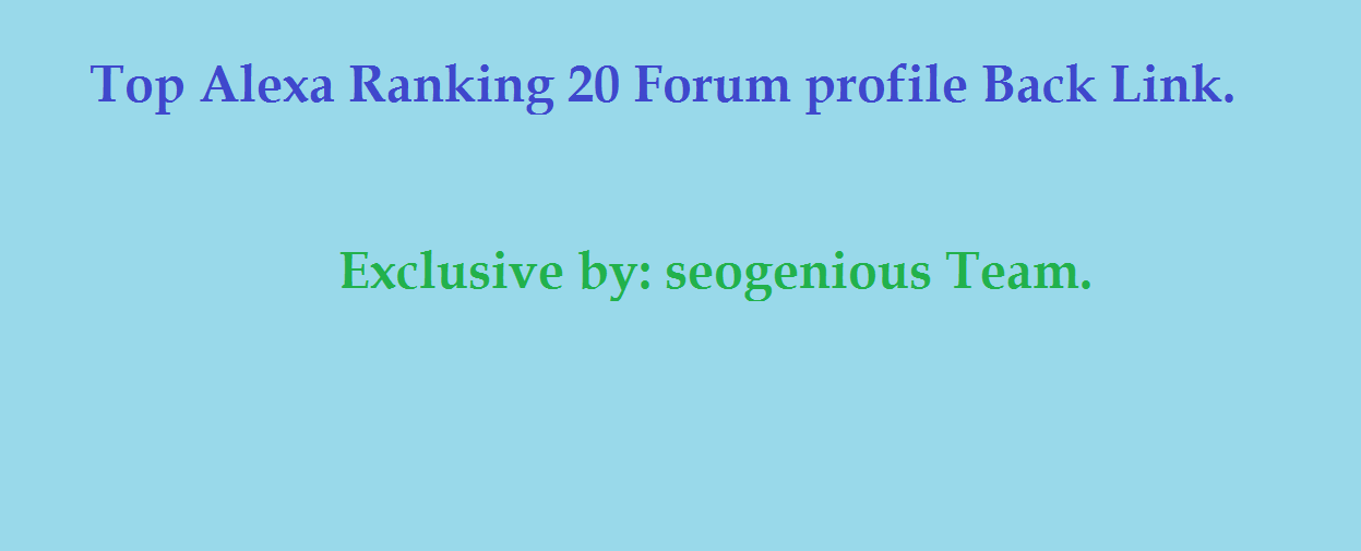 Top Alexa Ranking 20 Forum profile Back Link