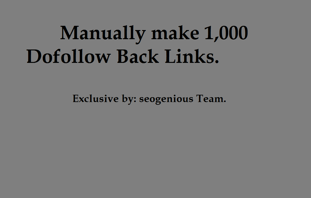 Manually make 1,000 Dofollow Back Links