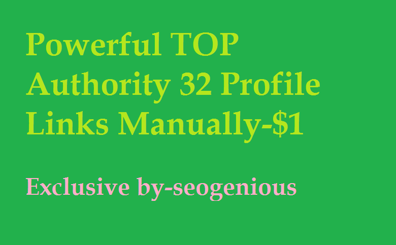 Powerful TOP Authority 32 Profile Links Manually