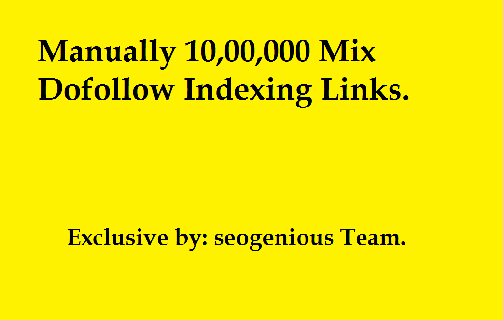 Manually 10, 00,000 Mix Dofollow Indexing Links