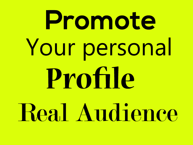 Promote your personal profile or post or video real and active