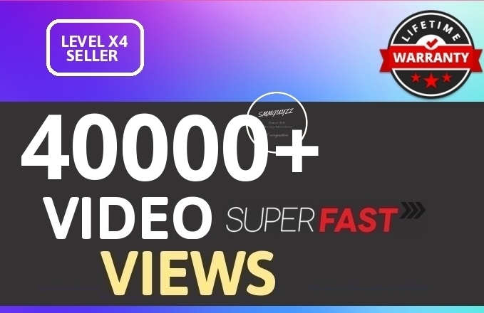 Fast 40K+ HIGH QUALITY SOCIAL VIDEO VIEWS With Lifetime Guaranteed