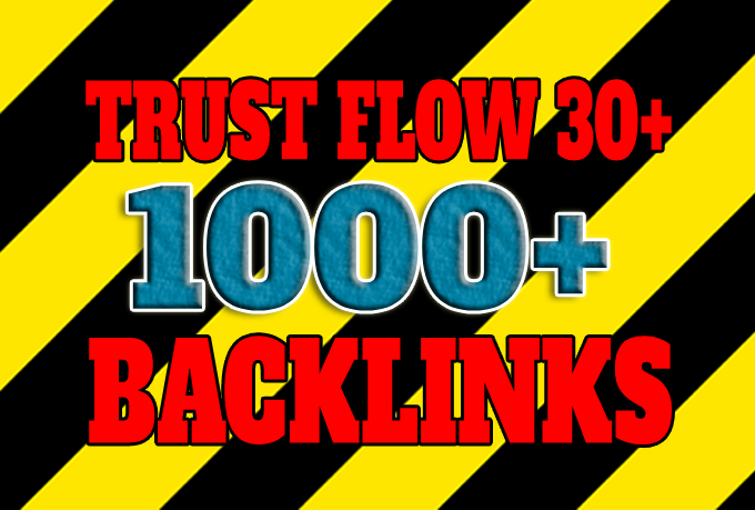 Get 1000+ high Trust Flow TF30+ backlinks