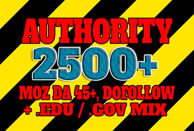 Get 2500+ DA 45+,  dofollow,  EDU and GOV backlinks mix