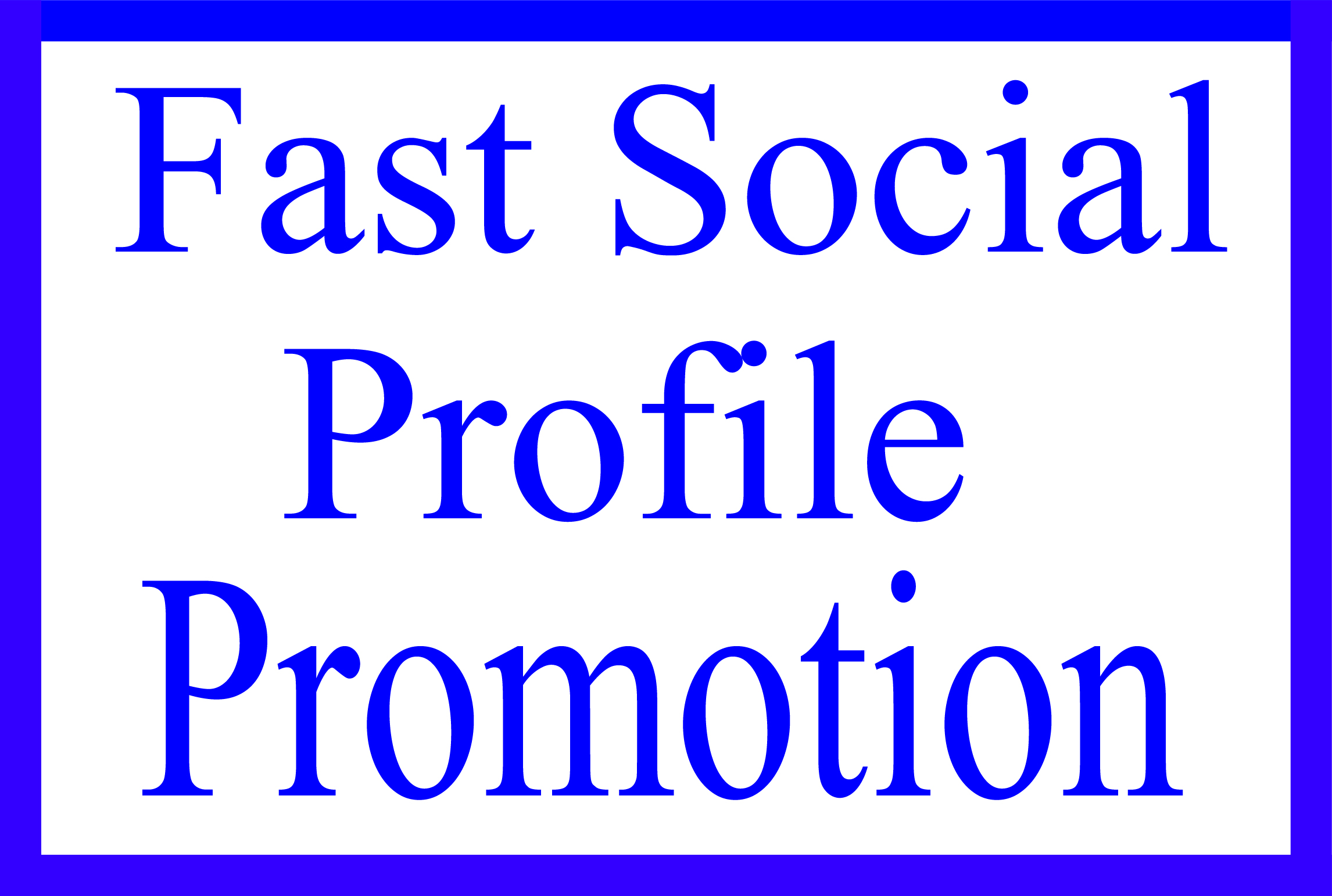 Fast Social Media Profile Promotion Service My regular Clients