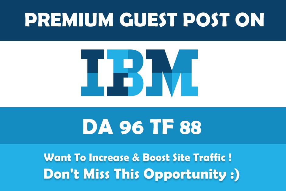 Publish guest Blog on IBM. com Da 97 with DF backlink
