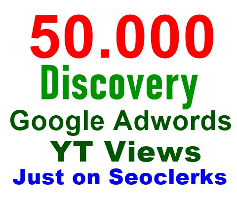 add 50,000 Discovery google adwords views