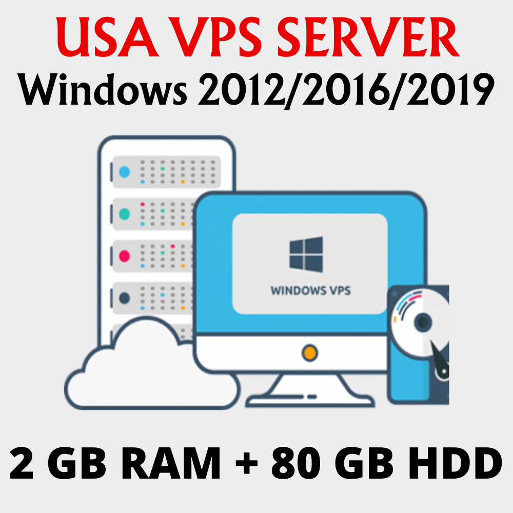Windows 2012/2016/2019 RDP VPS 2GB RAM 80 GB HDD 1vCPU