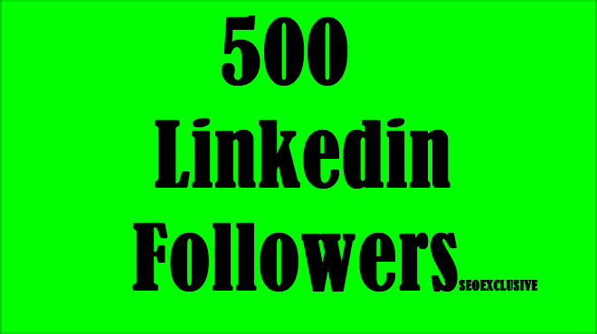 Gather 500 High Quality Super Fast LinkedIn Company Page Followers