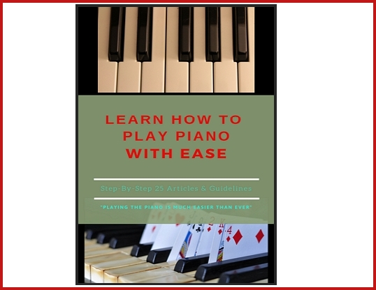LEARN TO PLAY THE PIANO WITH EASE