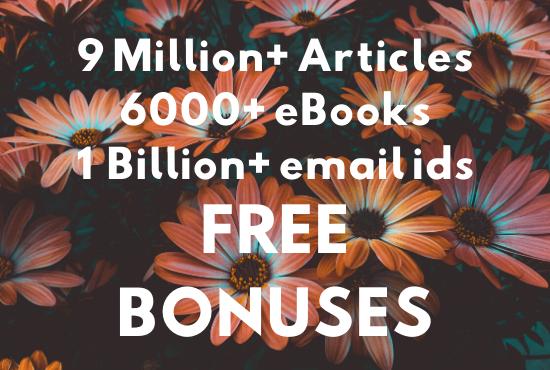over 9 Million PLR articles,  6000+ ebooks,  1 Billion+ email ids