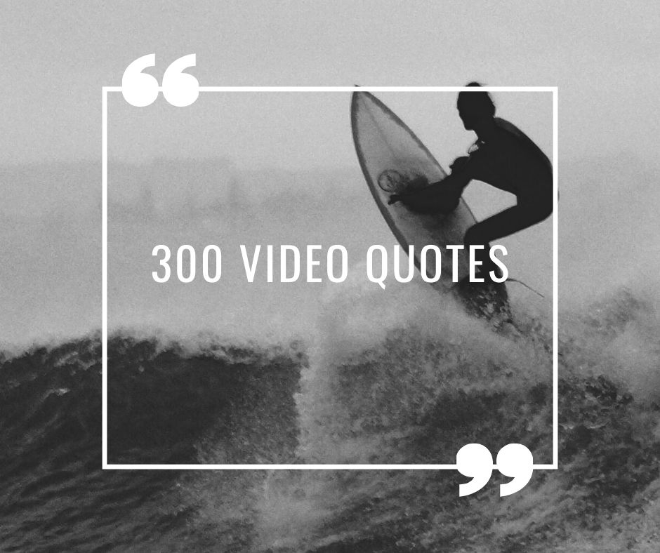 300 Social Media Video Quotes downloadable