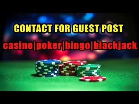 Publish A Guest Post On Gambling Poker Sports Betting Online Casino site With 100 Indexing guarante
