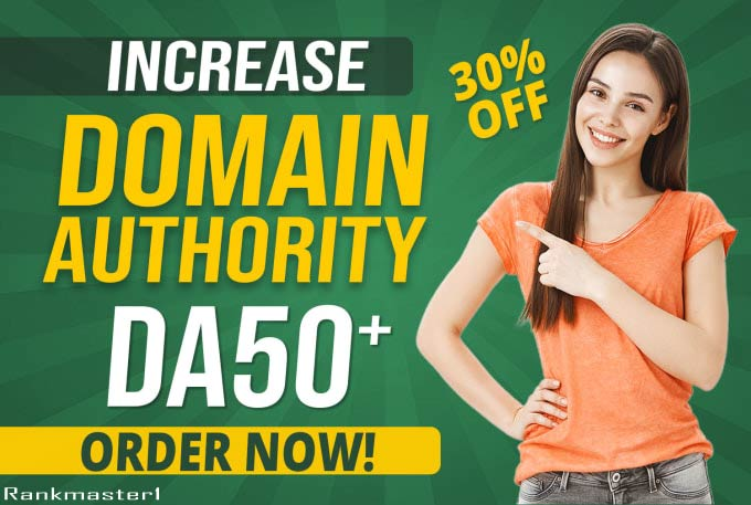 I will increase domain authority moz da 50 plus with high quality backlinks