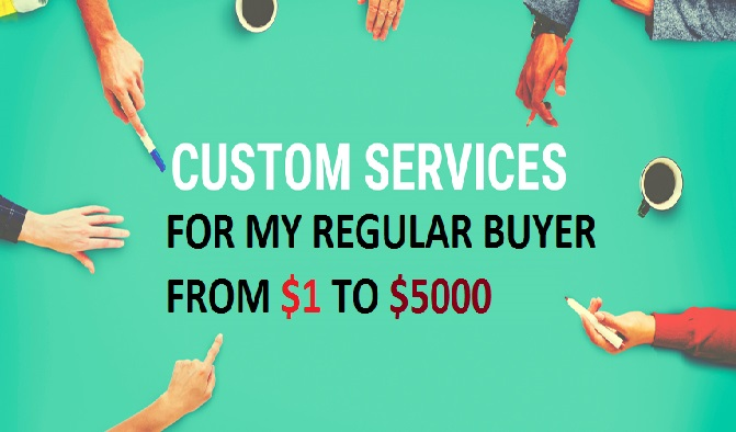 Custom services for my regular buyer