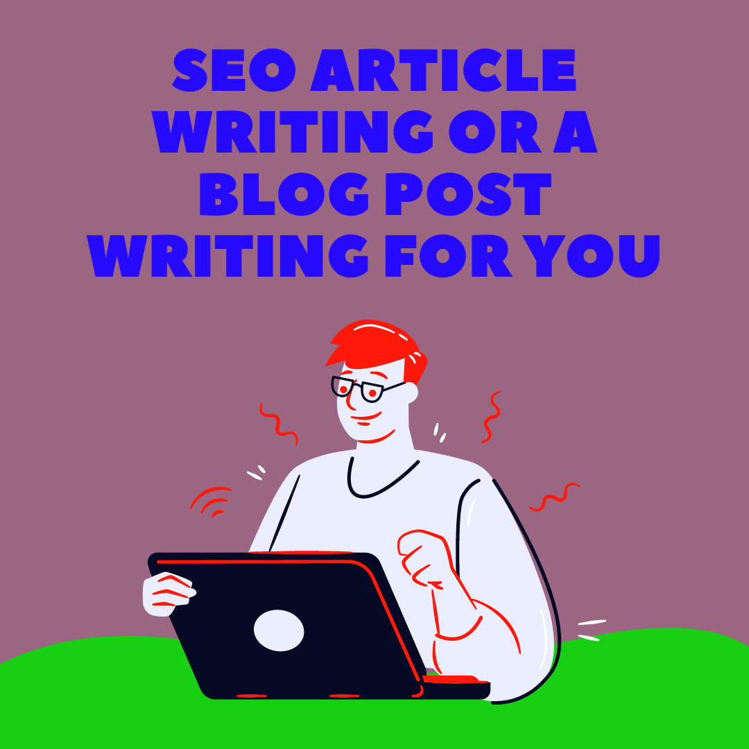 SEO article writing or a blog post writing for you