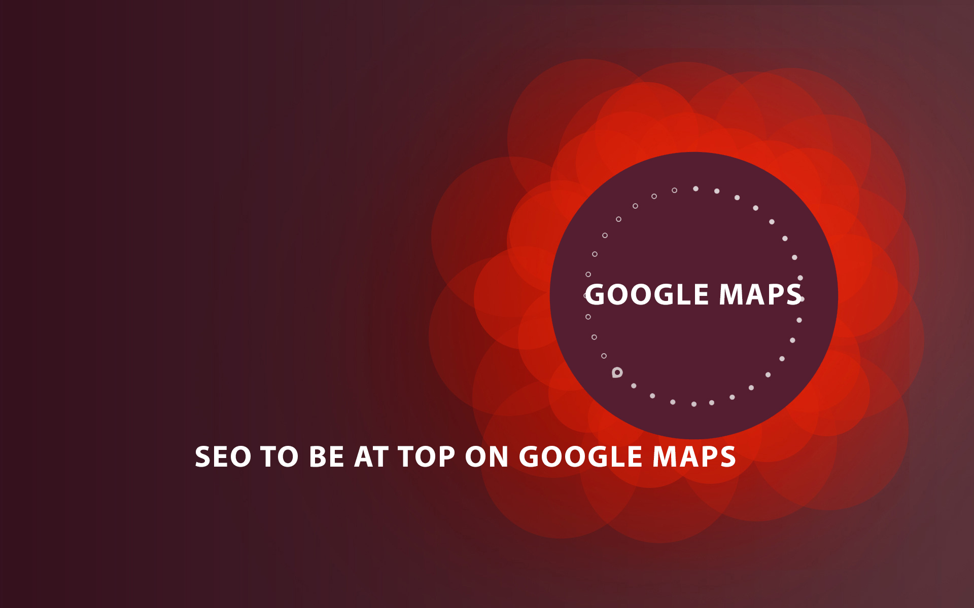 SEO to be at top on Google Maps