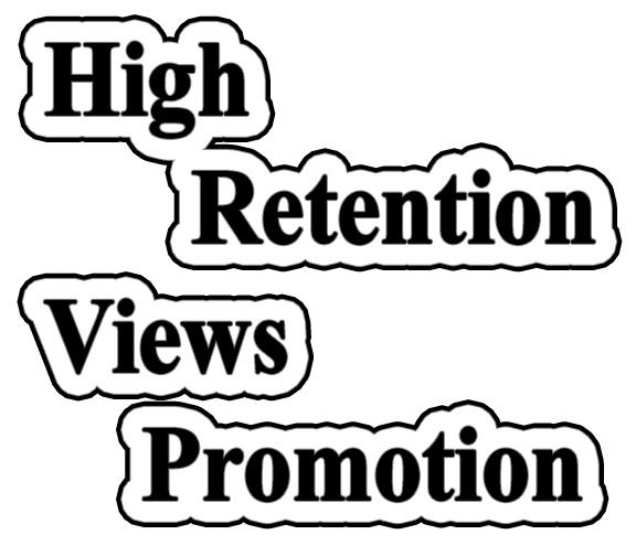 High Retention Views Promotion Social Media Marketing