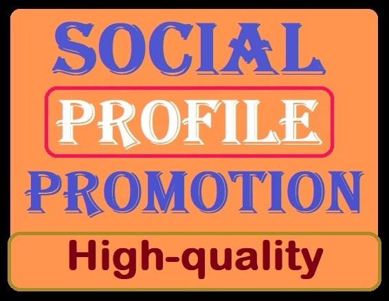 Social Media Profile Promotion Services High Quality