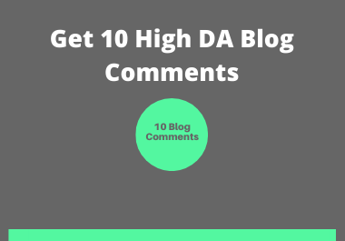 I will post 10 high quality and High DA blog comments